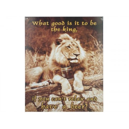 What Good Is It to Be King Metal Wall Sign